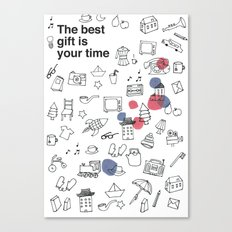 The best gift is you time Canvas Print