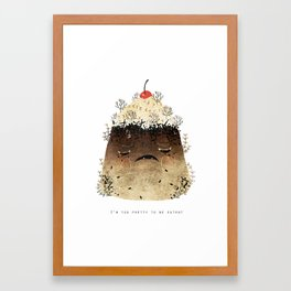 Black Forest: Too pretty to be eat! Framed Art Print