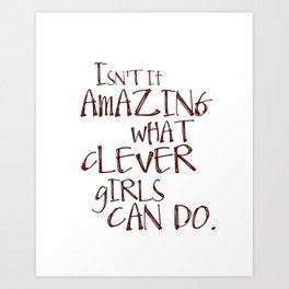 Isn't it amazing what clever girls can do - Peter Pan Art Print