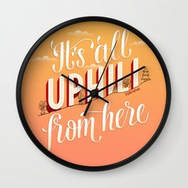 It's All Uphill From Here Wall Clock