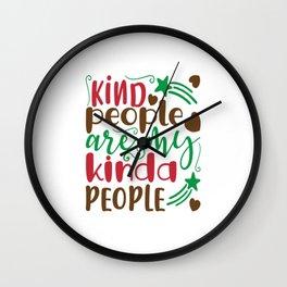 Kind People Is My Kinda People Wall Clock