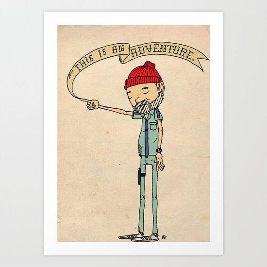 """""""THIS IS AN ADVENTURE."""" - Zissou Art Print"""