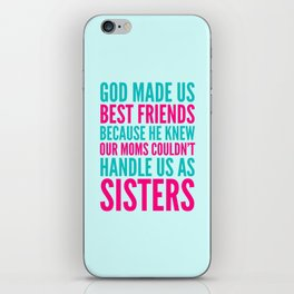 GOD MADE US BEST FRIENDS BECAUSE (TEAL) iPhone Skin