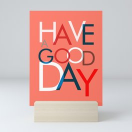 Have a good day- coral typography Mini Art Print