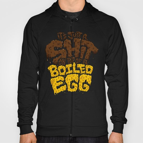 It's just a shit on top of a boiled egg Hoody