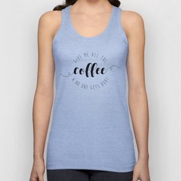 Give Me All The Coffee & No One Gets Hurt Unisex Tank Top
