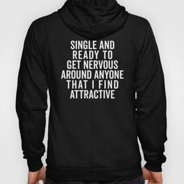 Single And Nervous Funny Quote Hoody
