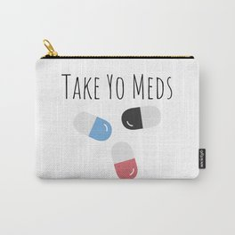 Take Yo Meds Carry-All Pouch