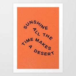 Sunshine All The Time Makes A Desert Art Print
