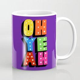 oh he ah Coffee Mug