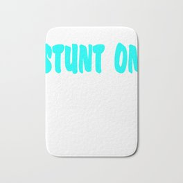 """""""Stunt On These Hoes"""" for your bitchy friends! Makes a naughty gift too this holiday! Bath Mat"""