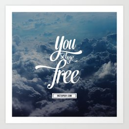 You set me free Art Print
