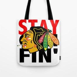 STAY CHEIF'N Tote Bag