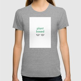 PLANT BASED - VEGAN T-shirt