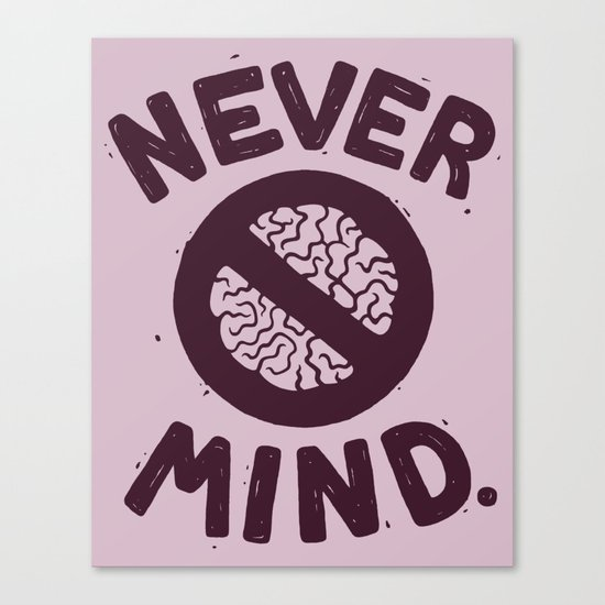 NEVER M/ND Canvas Print