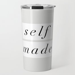 Self Made modern black and white minimalist typography home room wall decor black-white letters Travel Mug