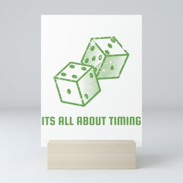 It's all about timing - gambling casino poker gift Mini Art Print