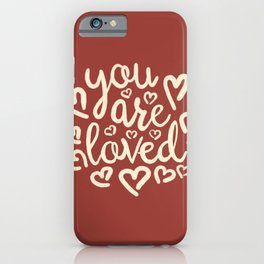 You Are Loved, Hand-written Doodle Motivation, Love And Care Typography Artwork, Terracotta Color iPhone Case