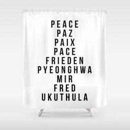 Peace In Multiple Languages - Paz Paiz Pace Frieden Shower Curtain