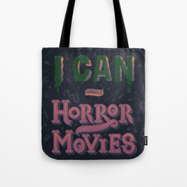 I can handle Horror Movies Tote Bag