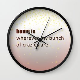 home is... Wall Clock