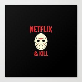 Netflix & Kill - Jason Vorhees Friday The 13th Canvas Print