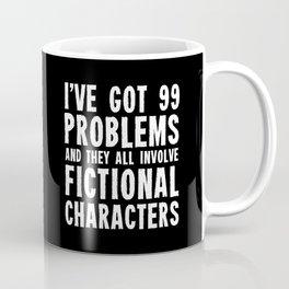 I've Got 99 Problems! Coffee Mug