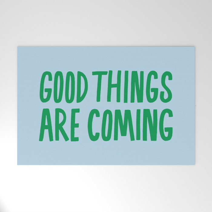 Good Things Are Coming Welcome Mat