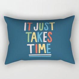 It Just Takes Time Rectangular Pillow