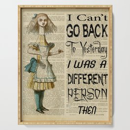 alice in wonderland can't go back quote  Serving Tray