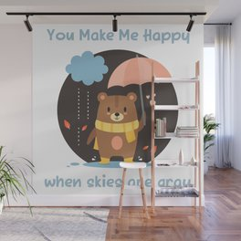 You Make Me Happy When Skies Are Gray Wall Mural
