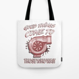 Good Things Come Those Who Wait Truck 4X4 Turbo Tote Bag