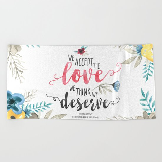 Chbosky - We Accept The Love We Think We Deserve Beach Towel