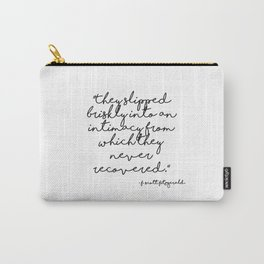 Slipped briskly into an intimacy - Fitzgerald quote Carry-All Pouch