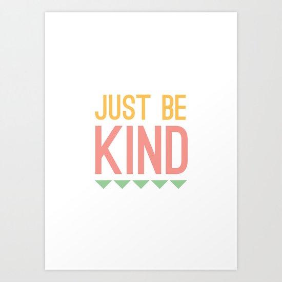 Just Be Kind Art Print
