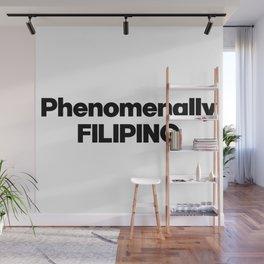 Phenomenally Filipino. Filipino gift. Philippines Wall Mural
