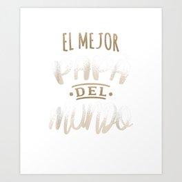 El Mejor Papa Del Mundo Camisa Dia del Padre Ropa Art Print