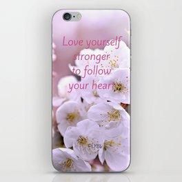 Love yourself  Follow Your Heart iPhone Skin
