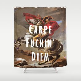 Carpe Fuckin' Diem Shower Curtain