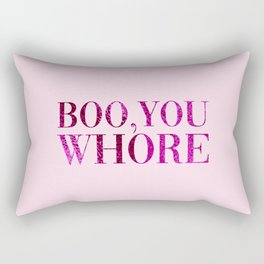Boo You Whore, Funny Quote Rectangular Pillow