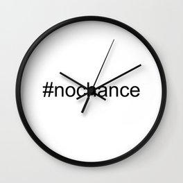 #Nochance - funny, play on words, social media humour Wall Clock