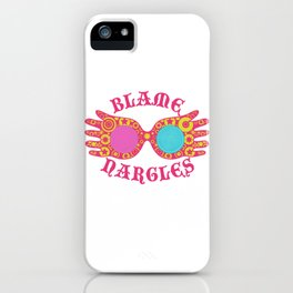 Blame Nargles iPhone Case