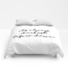 It's always darkest before dawn Comforters