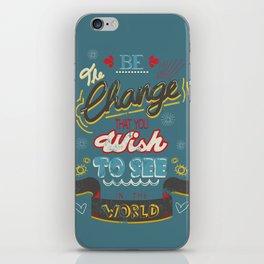 Change the world iPhone Skin