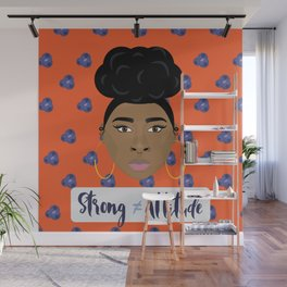 Strong doesn't equal attitude Wall Mural