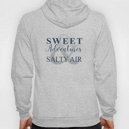 Sweet Adventures & Salty Air Hoody