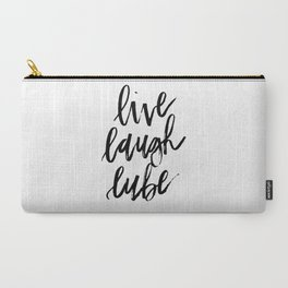 """""""Live Laugh Lube"""" Carry-All Pouch"""