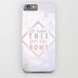 Feel Like Home iPhone Case