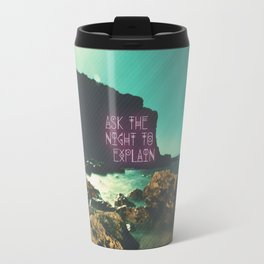 Ask the Night to Explain Travel Mug