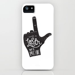 YOU'RE A LOSER iPhone Case